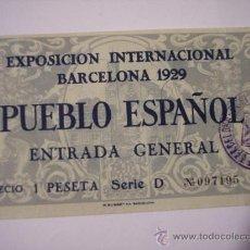 Coleccionismo: ENTRADA GENERAL PUEBLO ESPAÑOL (EXP. INTERNACIONAL BARCELONA 1929). Lote 15759717