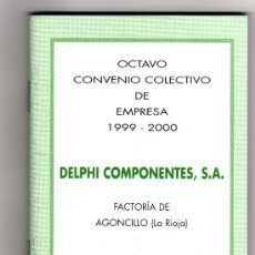 Coleccionismo: LIBRO OCTAVO CONVENIO COLECTIVO, DELPHI COMPONENTES FACTORIA DE AGONCILLO, LA RIOJA . Lote 26341506
