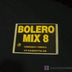 Coleccionismo: ADHESIVO - BOLERO MIX 8 - CONSIGUELO Y PONTELO. Lote 121355948