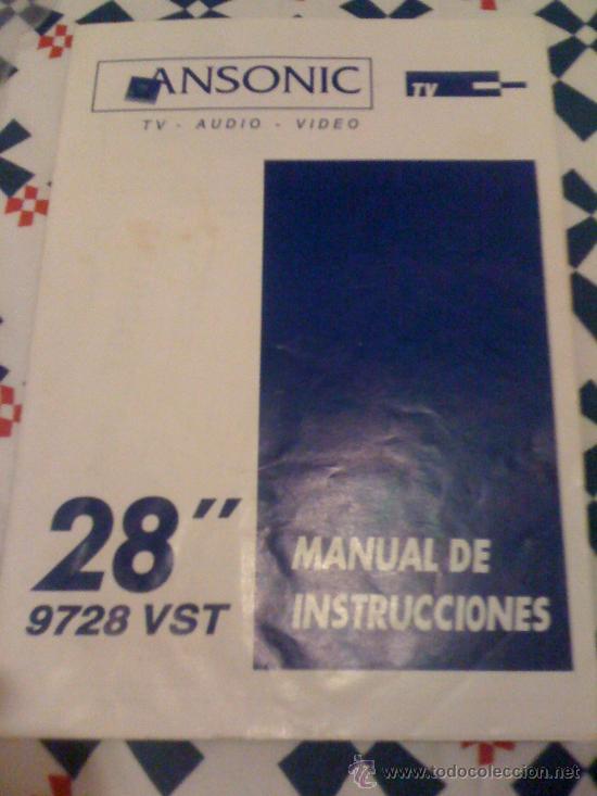 MANUAL DE USUARIO DE TV 28' ANSONIC 9728 VST. EN ESPAÑOL. (Coleccionismo - Laminas, Programas y Otros Documentos)