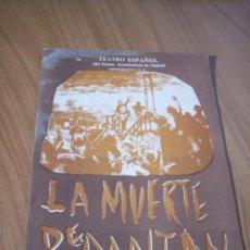 Coleccionismo: PROGAMA DE TEATRO DE LA OBRA LA MUERTE DE DANTON. Lote 18711655