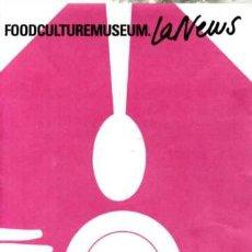 Coleccionismo: FOODCULTUREMUSEUM NEWS Nº 0 - 2003. Lote 26640282