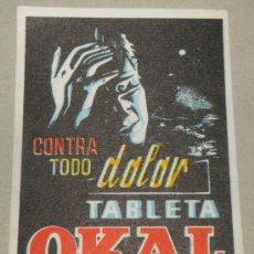 Coleccionismo: ANTIGUA TARJETA DE FARMACIA DE OKAL - CONTRA TODO DOLOR DE CABEZA - PILDORAS ZENINAS LAXANTES - PPR. Lote 182540670