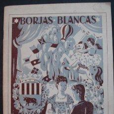 Coleccionismo: FIESTA MAYOR. BORJAS BLANCAS. 1944. CUBIERTA ILUSTR. POR 'REBULL'. INCLUYE VARIAS VISTAS DEL PUEBLO.. Lote 262846550