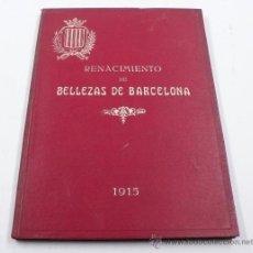 Coleccionismo: RENACIMIENTO DE BELLEZAS DE BARCELONA, 1915. PROPAGANDA DE LOS INDUSTRIALES DE BARCELONA 16X22CM. Lote 25355928