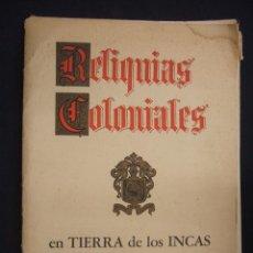 Coleccionismo: RELIQUIAS COLONIALES EN TIERRA DE LOS INCAS - 20 LAMINAS - 1949- LUIS WALLPHER - NUMERADO CON EL 924. Lote 27797219