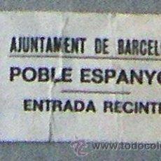 Coleccionismo: BARCELONA, ENTRADA AL POBLE ESPANYOL ( PUEBLO ESPAÑOL) AÑO 1985. Lote 28267628