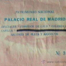 Coleccionismo: MADRID ENTRADA PALACIO REAL SALONES OFICIALES-COMEDOR DE GALA-GALERIA DE TAPICES-REAL CAPILLA-SALONE. Lote 28304525