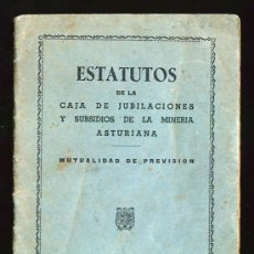 Coleccionismo: ESTATUTOS DE LA CAJA DE JUBILACIONES Y SUBSIDIOS DE LA MINERIA ASTURIANA. ASTURIAS.. Lote 28503271