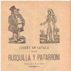 Coleccionismo - PLIEGO DE CORDEL – JUGUET EN CATALA ENTRE RUSQUILLA Y PATARRONI Escrit per J.F. Queri. 1880 - 28645672