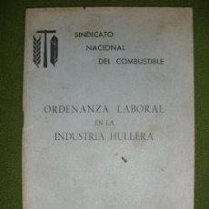 Coleccionismo: .ORDENANZA LABORAL EN LA INDUSTRIA HULLERA.AÑO 1964.SINDICATO NACIONAL DEL COMBUSTIBLE.. Lote 29150546