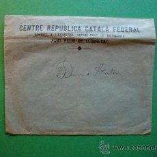 Coleccionismo: SOBRE Y LISTA Nº 4 ELECCIONES MUNICIPALES SANT FELIU D LLOBREGAT DEL CENTRE REPUBLICÀ CATALÀ FEDERAL. Lote 29245757