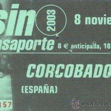 Coleccionismo: CORCOBADO ENTRADA CASA DEL LOCO. ZARAGOZA. 8 DE NOVIEMBRE DE 2003.. Lote 29258599