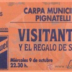 Coleccionismo: VISITANTES / EL REGALO DE SILVIA ENTRADA CARPA M. PIGNATELLI. ZARAGOZA.9 DE OCTUBRE 199?. Lote 29409261