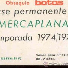 Coleccionismo: PASE PERMANETE A MERCAPLANA GIJON NUMERADA TEMPORADA 1974 - 1975. Lote 29627150