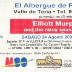 Coleccionismo: ELLIOTT MURPHY ENTRADA ALBERGUE DE PIEDRAFITA. PIEDRAFITA DE JACA (HUESCA). 22 AGOSTO 2002. Lote 29765891