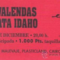 Coleccionismo: LOS VALENDAS Y PRIVATA IDAHO ENTRADA SALA EN BRUTO ZARAGOZA. 4 DE DICIEMBRE DE 199?. Lote 29771727