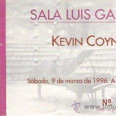 Coleccionismo: KEVIN COYNE. ENTRADA. SALA LUIS GALVE DEL AUDITORIO DE ZARAGOZA. SÁBADO, 9 DE MARZO DE 1996. Lote 29847476
