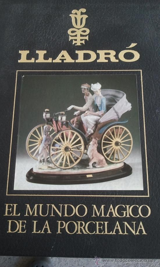 LLADRO EL MUNDO MAGICO DE LA PORCELANA (Coleccionismo - Varios)