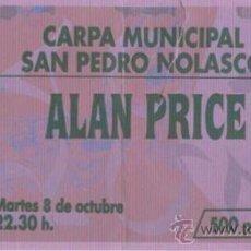 Coleccionismo: ALAN PRICE ENTRADA ZARAGOZA CARPA MUNICIPAL PEDRO NOLASCO MARTES 8 OCTUBRE 1991. Lote 31478101