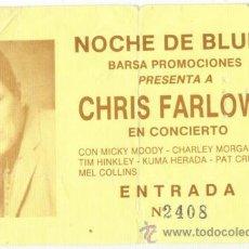 Coleccionismo: CHRIS FARLOWE ENTRADA NOCHE DE BLUES EN CENTRO CIVICO DELICIAS ZARAGOZA. Lote 31479987