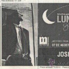 Coleccionismo: JOSELE SANTIAGO ENTRADA FESTIVAL LUNA LUNERA SOS DEL REY CATÓLICO 2004. Lote 31501841