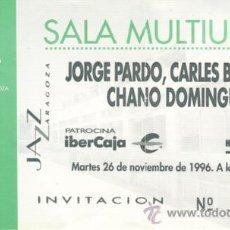 Coleccionismo: JORGE PARDO, CARLES BENAVENT, CHANO DOMINGUEZ ENTRADA SALA MULTIUSOS ZARAGOZA. Lote 31583448