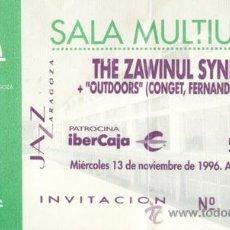 Coleccionismo: THE ZAWINUL SYNDICATE + OUTDOORS ENTRADA SALA MULTIUSOS ZARAGOZA 1996. Lote 31583512