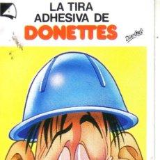 Coleccionismo: LA TIRA ADHESIVA DE DONETES - PARA CUANDO LO QUIERE?. Lote 31594469