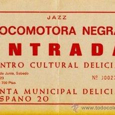 Coleccionismo: LOCOMOTORA NEGRA ENTRADA CENTRO CULTURAL DELICIAS SÁBADO 8 DE JUNIO DE 1985. Lote 31596015