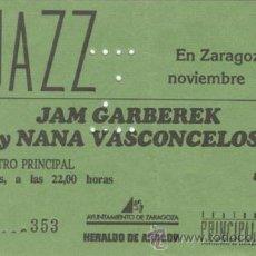 Coleccionismo: JAN GARBAREK Y NANA VASCONCELOS ENTRADA TEATRO PRINCIPAL ZARAGOZA 1989. Lote 31596065