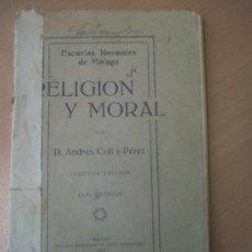 Coleccionismo: LIBRO ESCOLAR COLEGIO RELIGION Y MORAL ANDRES COLL ESCUELAS NORMALES DE MALAGA 1921. Lote 32783226
