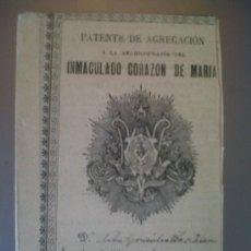 Coleccionismo: PATENTE DE AGREGACION A LA ARCHICOFRADIA DEL INMACULADO CORAZON DE MARIA MADRID 1892. Lote 32842365