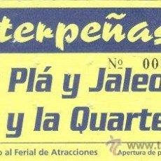 Coleccionismo: ALBERT PLA Y JALEO ENTRADA ZARAGOZA PABELLÓN INTERPEÑAS FIESTAS DEL PILAR DE 1998. Lote 33533063