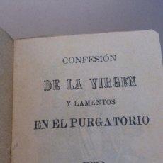 Collectionnisme: ANTIGUO LIBRITO RELIGIOSO CONFESION DE LA VIRGEN Y LAMENTOS EN EL PURGATORIO TIP. SAN JOSE VALENCIA. Lote 35996835