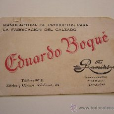 Coleccionismo: TARJETA COMERCIAL. EDUARDO BOQUÉ. MANUFACTURA DE PRODUCTOS PARA LA FABRICACIÓN DE CALZADO.BARCELONA.. Lote 36047164