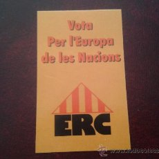 Coleccionismo: ADHESIVO ESQUERRA REPUBLICANA DE CATALUNYA ERC INDEPENDENTISTAS ELECCIONES PARLAMENTO EUROPEO 90'S. Lote 36198943