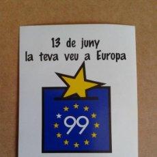 Coleccionismo: ADHESIVO PRO PARTICIPACIÓN ELECCIONES PARLAMENTO EUROPEO 13 JUNIO 1999. Lote 36249971