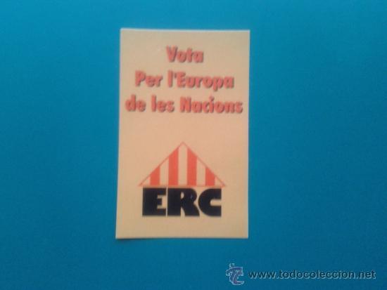ADHESIVO ESQUERRA REPUBLICANA DE CATALUNYA ERC INDEPENDENTISTAS ELECCIONES PARLAMENTO EUROPEO 90'S (Coleccionismo - Laminas, Programas y Otros Documentos)