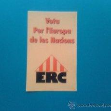 Coleccionismo: ADHESIVO ESQUERRA REPUBLICANA DE CATALUNYA ERC INDEPENDENTISTAS ELECCIONES PARLAMENTO EUROPEO 90'S. Lote 36281465