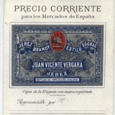 Coleccionismo: JEREZ BRANDY.JUAN VICENTE VERGARA.PRECIO CORRIENTE PARA LOS MERCADOS DE ESPAÑA -. Lote 222317538