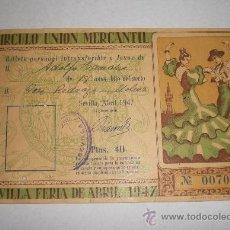 Coleccionismo: BILLETE PARA LA FERIA DE SEVILLA - ABRIL 1947 - CIRCULO UNIÓN MERCANTIL. Lote 37231108
