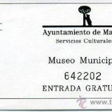 Coleccionismo: ENTRADA 1994 - MUSEO MUNICIPAL / MADRID. Lote 37611374