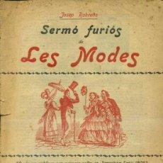 Coleccionismo: JOSEP ROBREÑO : SERMÓ FURIÓS DE LES MODES (C. 1910) PLIEGO DE CORDEL. Lote 37968610