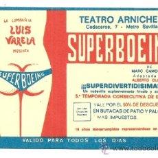 Collezionismo: TEATRO ARNICHES, MADRID. ENTRADA AÑOS 70. SUPERBOEING. COMPAÑÍA LUIS VARELA. Lote 38075316