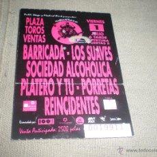 Coleccionismo: ENTRADA CONCIERTO BARRICADA -LOS SUAVES -SOCIEDAD ALCOHOLICA -PLATERO Y TU -REINCIDENTES . PLZ TOROS. Lote 40525788