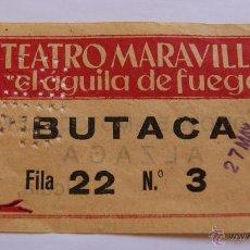 Coleccionismo: ENTRADA TEATRO MARAVILLAS - EL ÁGUILA DE FUEGO - DEL 27 DE MAYO DE 1956. Lote 40763270