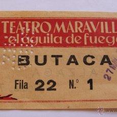 Coleccionismo: ANTIGUA ENTRADA TEATRO MARAVILLAS - EL AGUILA DE FUEGO - 27 DE MAYO DE 1956 . Lote 40772722
