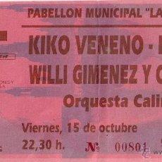 Coleccionismo: KIKO VENENO, KETAMA, WILLY GIMENEZ Y CHANELA. ENTRADA. LA CHIMENEA ZARAGOZA 15 DE OCTUBRE DE 1993. Lote 42509536