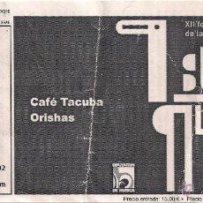 Coleccionismo: CAFÉ TACUBA, ORISHAS. ENTRADA. AUDITORIO NATURAL. LANUZA. PRIRINEOS SUR 19 DE JULIO DE 2003. Lote 42511554